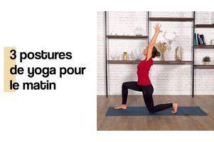 yoga du matin en 3 postures