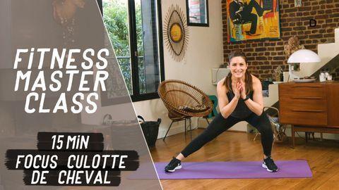 15 min focus Culotte de cheval – Fitness Master Class