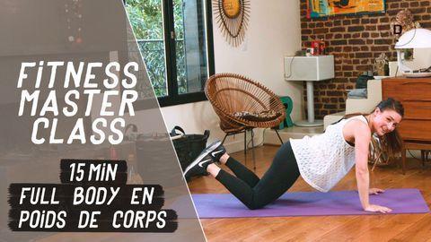 15 min Full Body en poids de corps – Fitness Master Class