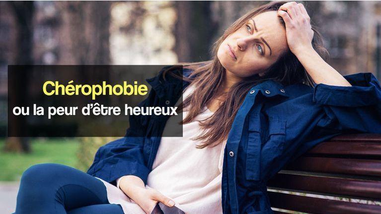 chérophobie peur d'être heureux