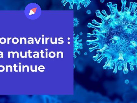 Coronavirus : sa mutation continue