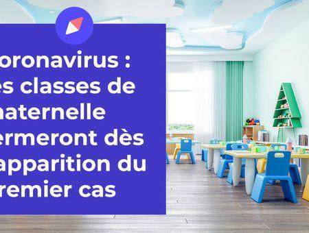 Les classes de maternelle fermeront dès l'apparition d'un cas