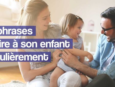 10 choses à dire à son enfant régulièrement