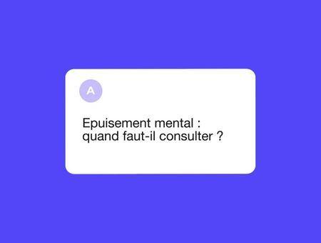 Epuisement mental : quand faut-il consulter ?