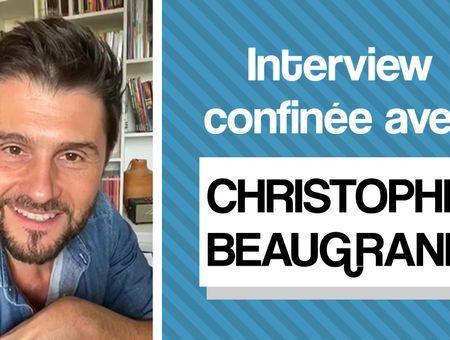 L'interview confinée de Christophe Beaugrand