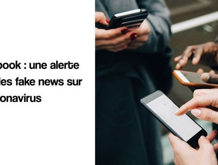 Facebook : une lutte anti-fakes news sur le coronavirus