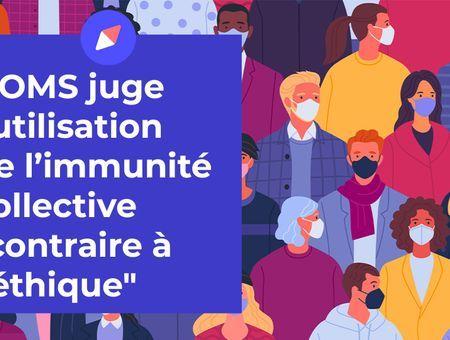 """L'OMS juge l'immunité collective """"contraire à l'éthique"""""""