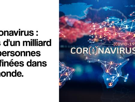 Coronavirus : un milliard de personnes confinées dans le monde