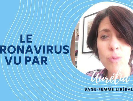 Le coronavirus vu par Aurélia, sage-femme