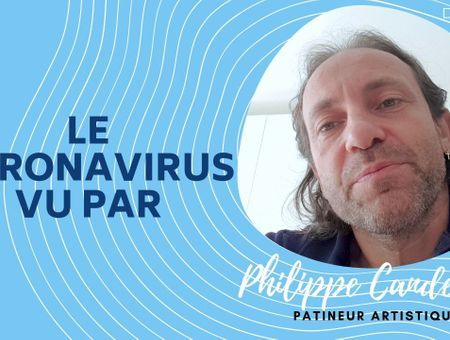 Le coronavirus vu par Philippe Candeloro