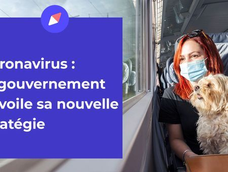 Coronavirus : le gouvernement dévoile sa nouvelle stratégie