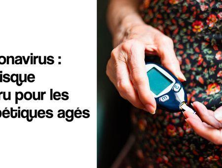 Coronavirus : un risque accru pour les diabétiques âgés