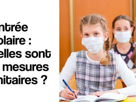Rentrée scolaire : quelles sont les mesures sanitaires ?