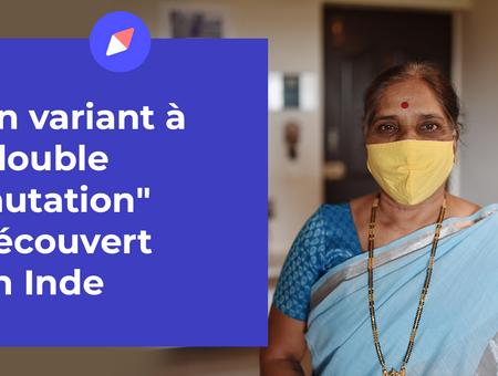 """Un variant à """"double mutation"""" découvert en Inde"""