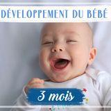 Développement de bébé : le 3e mois