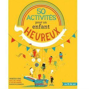Je teste la psychologie positive : 50 activités pour un enfant heureux