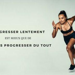 Progresser lentement est mieux que de ne pas progresser du tout